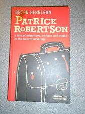 * PATRICK ROBINSON A TALE OF ADVENTURE by BRIAN HENNIGAN * UK POST £3.25* P/B*