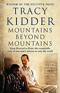 Mountains Beyond Mountains : The Quest of Dr. Paul Farmer, a Man Who Would Cure