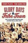NEW Glory Days in Tribe Town: The Cleveland Indians and Jacobs Field 1994–1997