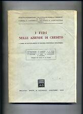 I FIDI NELLE AZIENDE DI CREDITO # Dott.A.Giuffrè Editore 1962 - V