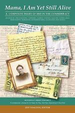 Mama, I Am Yet Still Alive: A Composite Diary of 1863 in the Confederacy (Paperb