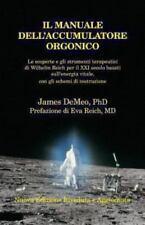 Il Manuale Dell'accumulatore Orgonico: Le Scoperte E Gli Strumenti Terapeutici D