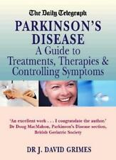 Parkinson's Disease: A Guide to Treatments, Therapies and Controlling Symptoms,