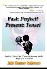 Past: Perfect! Present: Tense! Insights from One Woman's Journey as the Wife of