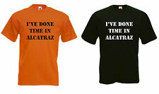 I've Done TIME IN ALCATRAZ Camiseta Tallas s-6xl NUEVO
