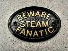 STEAM FANATIC BEWARE - HOUSE DOOR PLAQUE SIGN TRAIN