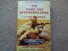 Model 1903 Springfield Rifle And Variations All New 4th Expanded  477 pages