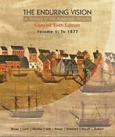 The Enduring Vision: A History of the American People, Volume 1: To 1877, Concis