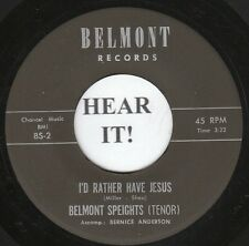 Belmont Speights GOSPEL 45 (Belmont 2) I'd Rather Have Jesus / Bless this  VG+