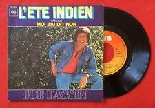 JOE DASSIN L'ÉTÉ INDIEN MOI J'AI DIT NON CBS3404 VG++ VINYLE 45T SP