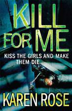 Kill for Me by Karen Rose (Hardback) New Book