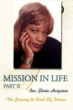 Mission in Life Part II : The Journey to Find My Dream by Gloria Hargrove...