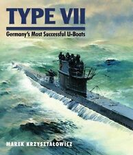 TYPE VII GERMANY'S MOST SUCCESSFUL U-BOATS by Marek Krzysztalowicz