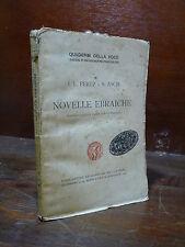 PEREZ / ASCH : NOVELLE EBRAICHE - 1921 QUADERNI DELLA VOCE PREZZOLINI