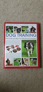 * Step By Step illustrated guide to Dog Training hardback book *