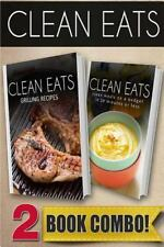 Clean Eats: Grilling Recipes and Clean Meals on a Budget in 10 Minutes or...