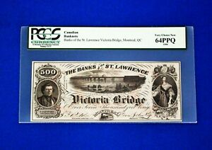 1856 $500 BANKS OF THE ST LAWRENCE VICTORIA BRIDGE MONTREAL Canada PCGS PPQ 64