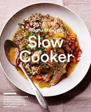 Martha Stewart's Slow Cooker : 110 Recipes for Fast-Prep, Flavorful, Foolproof