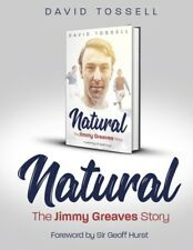 NATURAL the Jimmy Greaves Story WITH SIGNED INSERT Buy Now From His Agent £30