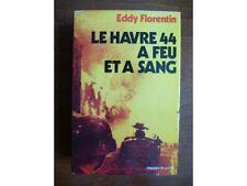 Le Havre 44 à feu et à sang, Eddy Florentin, Presses de la Cité, 1977