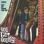 You Got Yours! East Bay Garage 1965-1967 (CDWIKD 268)