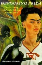 Devouring Frida: A How To-Do-It History (Paperback or Softback)