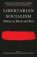 Libertarian Socialism: Politics in Black and Red by PM Press (Paperback, 2017)