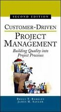 Customer-Driven Project Management : Building Quality into Project Process by...