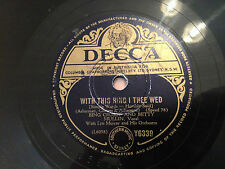 BING CROSBY, B MULLIN, With This Ring I Thee Wed/I'll See You In My Dreams 78rpm