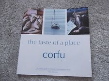 The Taste of a Place: Corfu: A Culinary Guide to Greeces Most Beautiful Island,
