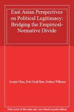 East Asian Perspectives on Political Legitimacy, Chan, Shin, Williams-,