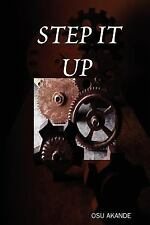 Step it Up by O. S. U. AKANDE (2007, Paperback)