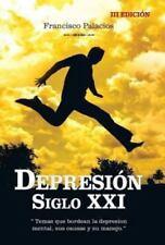 Depresi�n Siglo XXI : Temas Que Bordean la Depresion Mental, Sus Causas y Su...