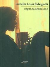 ORGANZA ARANCIONE PRIMA EDIZIONE ISABELLA BOSSI FEDRIGOTTI BARNEY 2014