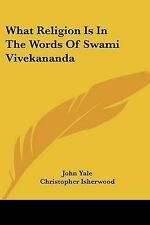 NEW What Religion Is in the Words of Swami Vivekananda by Vivekananda