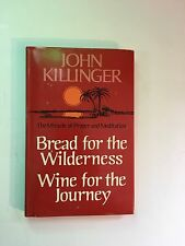 Bread for the Wilderness, Wine for the Journey : The Miracle of Prayer and...