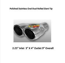 """Polished Stainless Oval Dual Rolled Exhaust Tip 2.25"""" IN 3"""" X 4"""" Out 9"""" Overall"""