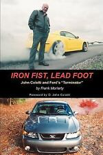 Iron Fist, Lead Foot: John Coletti and Ford's Terminator: By Frank Moriarty