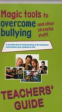Magic Tools to overcome bullying and other stressful stuff, Teachers' guide