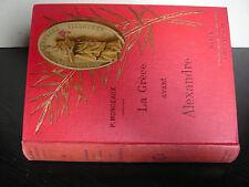 Monceaux-La Grèce avant Alexandre-1892-bibliothèque d'histoire illustrée-L-H May