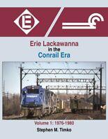 ERIE LACKAWANNA in the Conrail Era, Vol. 1: 1976-1980 -- (NEW BOOK 2019)