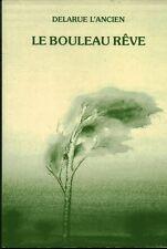 Livre le bouleau rêve Delarue L'Ancien book