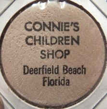 Vintage Connie's Children Shop Deerfield Beach, FL Wooden Nickel - Token Florida