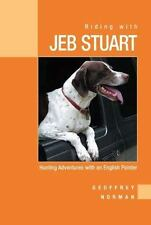 Riding with Jeb Stuart: Hunting Adventures with an English Pointer