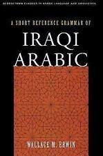 A Short Reference Grammar of Iraqi Arabic (Paperback or Softback)