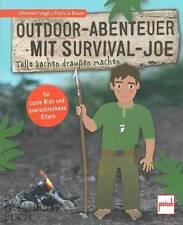 Vogel: Outdoor-Abenteuer mit Survival Joe für coole Kids und Erwachsene Handbuch