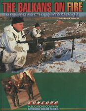 The Balkans on Fire - Nightmare in Yugoslavia (1993 Concord Publications)