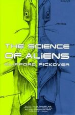 The Science of Aliens by Pickover, Clifford A. Hardback Book The Cheap Fast Free