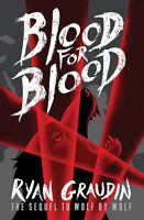 Wolf by Wolf: Blood for Blood: Book 2, Graudin, Ryan, New