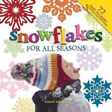 Snowflakes for All Seasons : 72 Fold and Cut Paper Snowflakes by Cindy Higham...
